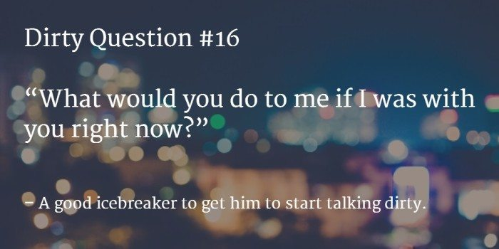 Dirty question for him 16
