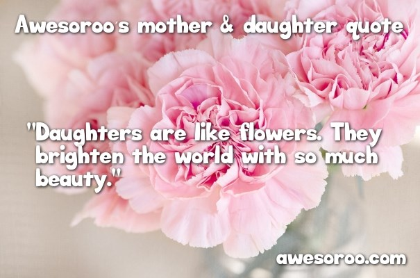 flowers with daughter quote