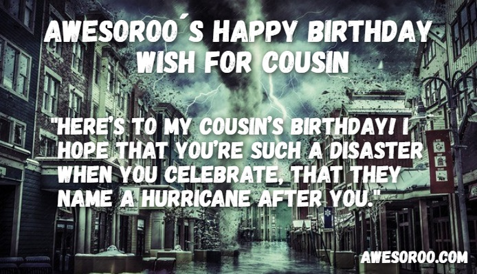 funny birthday wishes for your cousin