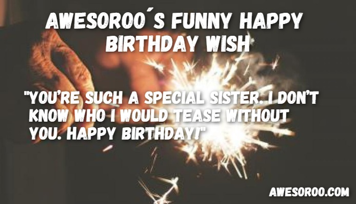 Awesome Birthday Wish For Sister