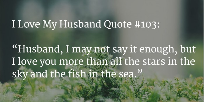 To My Husband I Love You Quotes : 100+ [AWESOME] I Love My Husband Quotes With Images