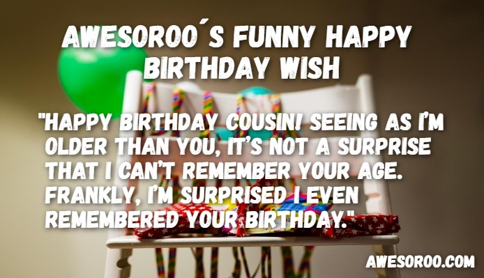 FUNNY BIRTHDAY WISHES FOR A COUSIN