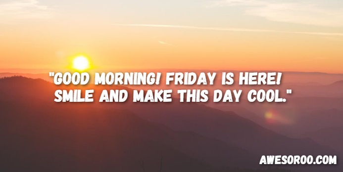 40 [REALLY] Cool Happy Friday Quotes Messages Oct 40 Impressive Friday Morning Quotes