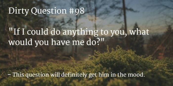 dirty question for him 98