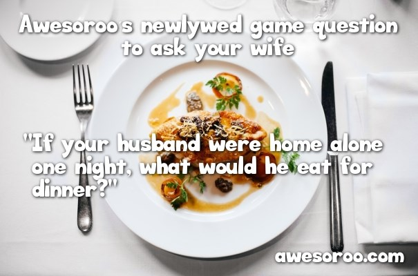 question to ask wife for newlywed game
