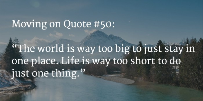 120+ [GREAT] Moving On Quotes to Start a New Journey - (Nov ...