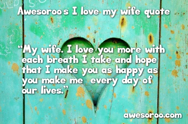 80+ [AWESOME] I Love My Wife Quotes & Images (Apr  2018 UPDATE)